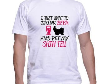 I Just Want to Drink Beer and Pet My Shih Tzu Dog Lover Tshirt