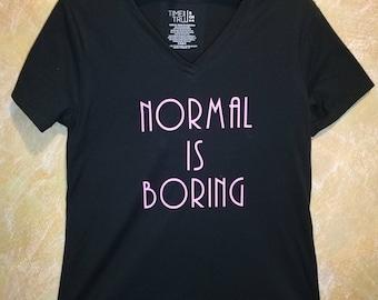Normal is Boring women Tee
