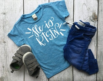 He is risen | Easter Shirt | Easter t-shirt | Christian Easter shirt | Toddler Easter shirt