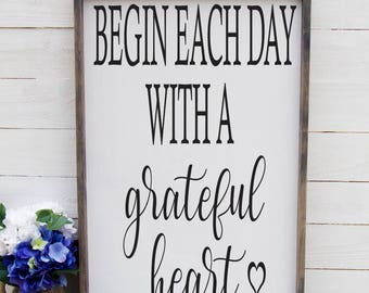 Begin Each Day With A Grateful Heart Rustic Foyer Sign Large Rustic Entryway Sign Grateful Heart Sign Over Bed Sign Master Bedroom Sign
