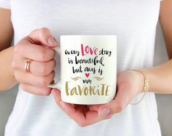 Every love story is beautiful but ours is my favorite Coffee Mug