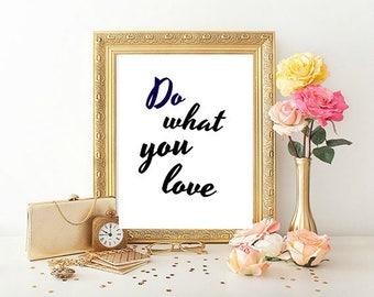 Do What You Love Printable 8.5x11 Downloadable Art Decor