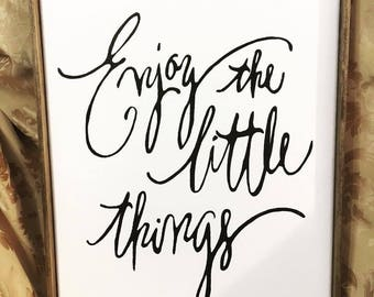 "Hand painted sign - framed, stretched canvas ""Enjoy the Little Things"""