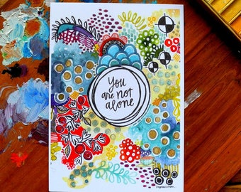 you are not alone - 5 x 7 inches