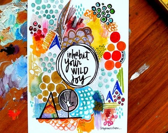 inhabit your wild joy - 5 x 7 inches