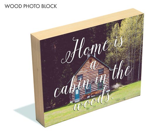 """""""Home is a Cabin"""" - wood photo block"""