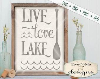 Lake SVG Cut File - live love lake SVG - outdoor svg - fishing svg - camping svg - boating svg   - Commercial Use ok -  svg, png, dxf, jpg