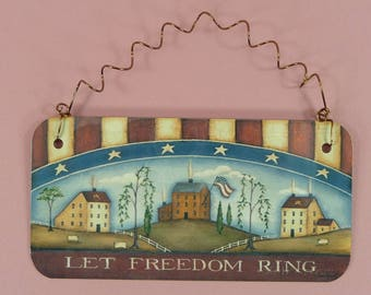 PRIMITIVE SIGN Let Freedom Ring Cute Metal Home Decor Country Folk Art Faux Painting Americana Country Prim Homespun
