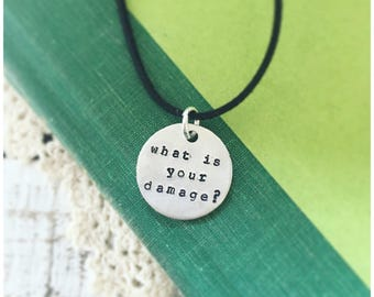 Heathers movie quote necklace, What is your damage, Heather? hand stamped metal quote necklace, hand stamped jewelry