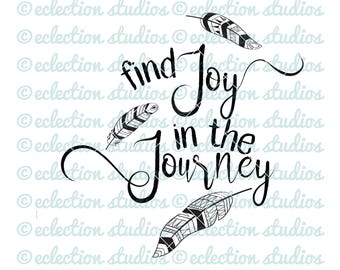Sign SVG, Find Joy In The Journey, feather, boho, inspirational, wood sign SVG, DXF, eps, jpg, png for silhouette/cricut die cutting machine