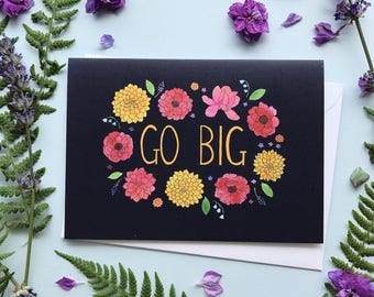 Go Big Card / Encouragement / Affirmation Card / Girl Boss Card / Creative Entrepreneur / Watercolor Card / Greeting Card / Playing Big Card