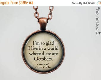 ON SALE - Green Gables (Octobers) Quote jewelry. Necklace, Pendant or Keychain Key Ring. Perfect Gift Present. Glass dome metal charm by Hom