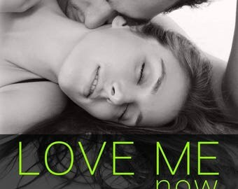 Signed paperback of Love Me Now
