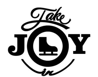 BACK to SCHOOL SALE Take Joy In Ice Skating Decal