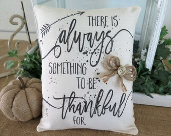 THANKFUL Muslin cotton  Decorative Accent Pillow Farmhouse Inspired Pillow  Always be thankfull Pillow