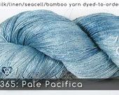 DtO 365: Pale Pacifica (an Arsenic Sister) on Silk/Linen/Seacell/Bamboo Yarn Custom Dyed-to-Order