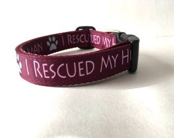 I Rescued My Human Customizable Dog Collar Made in USA Maroon Dog Paw 1 Inch Wide Pet Identification Adopted Shelter Dog