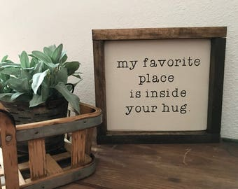 My favorite place is inside your hug, hand-painted wood sign, farmhouse style, marrage sign, home decor, farmhouse decor, wedding sign
