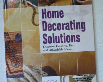 Home Decorating Solutions Book, Hardback Book, Discover Creative Fun, Affordable Ideas, Home Decor, Crafts, Sewing, Instructional, Supplies
