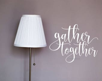Gather together, gather decal, home wall decals, gather together decal, thanksgiving, wall stickers for home, vinyl decals, letters for wall