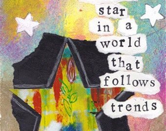Be the Creative Star in a World that Follows Trends Mixed Media Collage Art Print, Unframed Art, Home Decorating, Interior Design