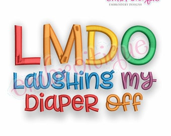 LMDO Laughing My Diaper Off - funny design for babies and toddlers!   -Instant Download Machine Embroidery Design