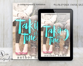 """Premade Digital eBook Book Cover Design """"Taking The Time"""" Contemporary Romance Young New Adult Fiction"""