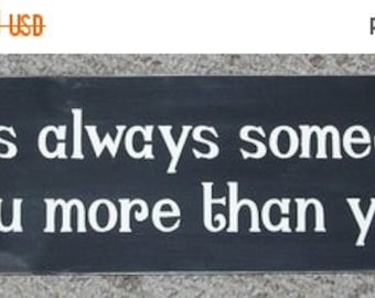 ON SALE TODAY There Is Always Someone Who Loves You More Then You Know Primitive Wood Sign  6 x 24 You Pick Colors