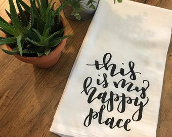 This Is My Happy Place Flour Sack Kitchen Towel