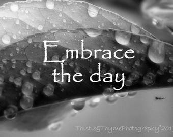 Embrace the Day - Photographic Art Print with quote - 5x7 matted or unmatted