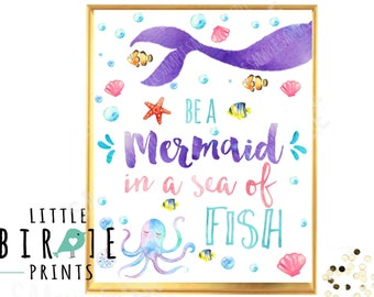 MERMAID Party Sign Mermaid Party sign Be a Mermaid in a Sea of Fish Watercolor Mermaid birthday party instant download Nursery wall art