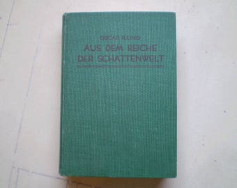 Aus dem Reiche der Schattenwelt - 1936 - by Oscar Illing - Vintage German Novel