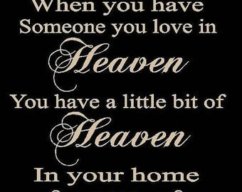 ON SALE Beautiful 8x8 wooden board sign with vinyl quote...when you have someone you love in Heaven....