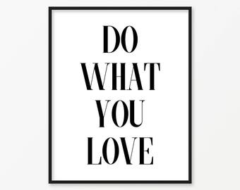 SALE -50% Do What You Love Digital Print Instant Art INSTANT DOWNLOAD Printable Wall Decor