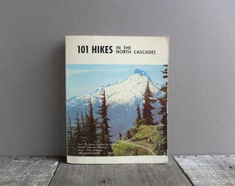 Vintage 1973 101 Hikes in the North Cascades Guide Book / Hiking Trail Guide Book