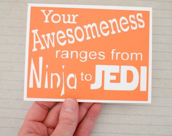 Handmade Greeting Card - Cut out Lettering - Your awesomeness ranges from Ninja to Jedi - Blank inside - Star Wars Inspired - Birthday Card