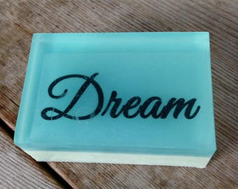Inspiring Quotes on a soap - Dream- Scented in Green Apple - Let's be inspired at bath time - SLS free - Phthalate free - Dream