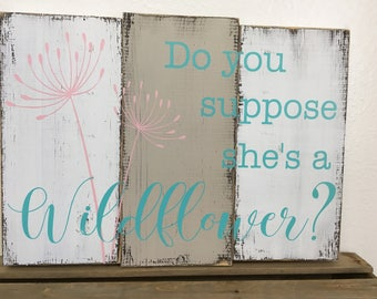 Do you suppose she's a Wildflower? Sign for girl's room - farmhouse style pallet sign for nursery with dandelions - custom colors