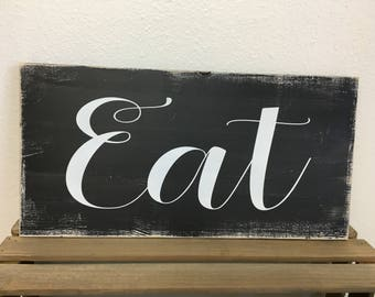 Eat Sign - Farmhouse Style Kitchen Sign in Custom Colors 9.25X22