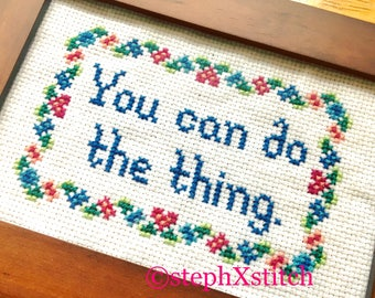 PATTERN You Can Do The Thing Funny Subversive Cross Stitch Instant Download PDF Inspirational Quote Office Decor DIY Xstitch