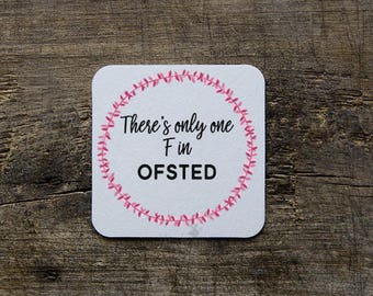 OFSTED Teacher gift coaster - teacher gift, TA gift, teaching assistant gift - Teacher appreciation gift, one F in Ofsted, funny teacher