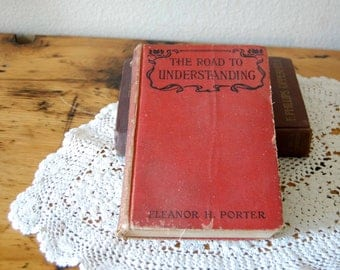 Vintage Eleanor H Porter The Road To Understanding Book Antique Hardcover Book Vintage Novel from The Eclectic Interior