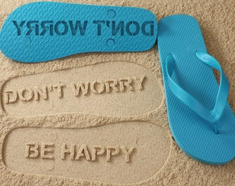 Don't Worry Be Happy Flip Flops *check size chart before ordering*