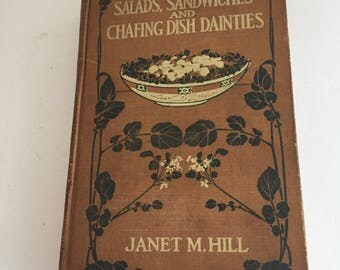 Cook Book Salads Sandwiches and Chafing Dish Dainties by Janet M. Hill 1928