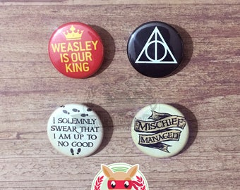 Harry Potter inspired buttons - pinback or magnets ||| Deathly Hallows Weasley is our king Marauders Map Mischief Managed Solemnly Swear