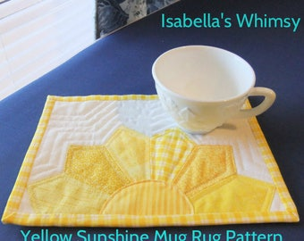 Mug Rug PATTERN, Yellow Sunshine, A Pinterest Favorite for Quilters with over 1.3K pins, Gifts to make for mom, Best Selling Original Design