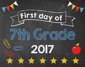 First Day of 7th Grade 2017 sign. PRINTABLE. First Day of Seventh Grade. 1st day of School chalkboard poster. photo prop. Back to School