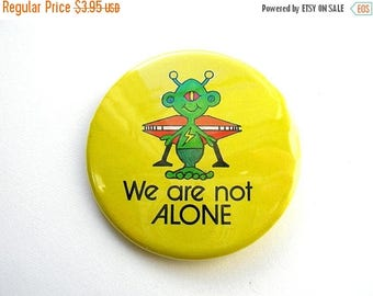 Sale Alien Button - Extraterrestrial Button - We Are Not Alone Badge - Extraterrestrial Pin - Alien Pin - Xenoarchaeology