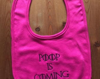 SECOND - Game of Thrones inspired Bib - Poop is coming, Embroidered bib