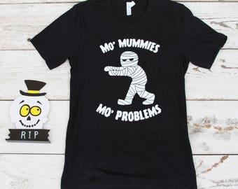 Mo' Mummies Mo' Problems-Adult Unisex Tee